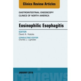 Eosinophilic Esophagitis, An Issue of Gastrointestinal Endoscopy Clinics, E-Book (ebook)