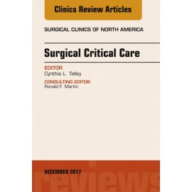 Surgical Critical Care, An Issue of Surgical Clinics, E-Book (ebook)