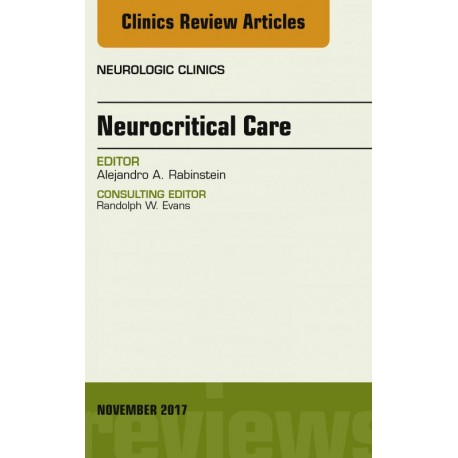 Neurocritical Care, An Issue of Neurologic Clinics, E-Book (ebook) - Envío Gratuito