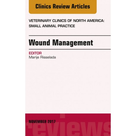 Wound Management, An Issue of Veterinary Clinics of North America: Small Animal Practice, E-Book (ebook) - Envío Gratuito