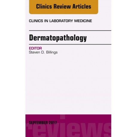 Dermatopathology, An Issue of Clinics in Laboratory Medicine, E-Book (ebook) - Envío Gratuito