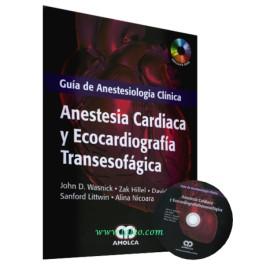 Guía de anestesiología clínica. Anestesia cardiaca y ecocardiografía transesofagica