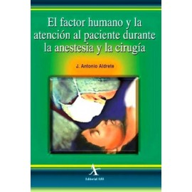 El factor humano y la atención al paciente durante la anestesia y la cirugía
