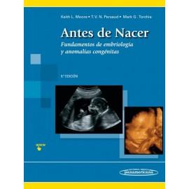 Antes de Nacer. Fundamentos de embriología y anomalías congénitas