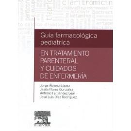 Guía farmacológica pediátrica en tratamiento parenteral y cuidados de enfermería - Envío Gratuito