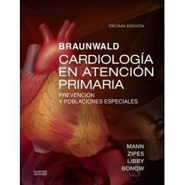 Braunwald. Cardiología en atención primaria. Prevención y poblaciones especiales