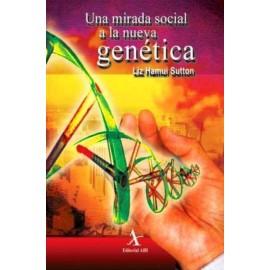Una mirada social a la nueva genética - Envío Gratuito