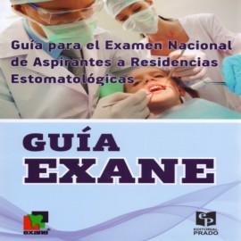 Guía EXANE. Guía para el Examen Nacional de Aspirantes a Residencias Estomatológicas - Envío Gratuito