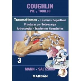 Coughlin. Pie y Tobillo: Traumatismos, Lesiones Deportivas, Fracturas por Sobrecarga, Artroscopia, Trastornos Congénitos Tomo 3