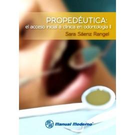 Propedéutica II. El acceso inicial a clínica en odontología - Envío Gratuito