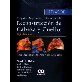 Atlas de colgajos regionales y libres para la reconstrucción de cabeza y cuello Amolca