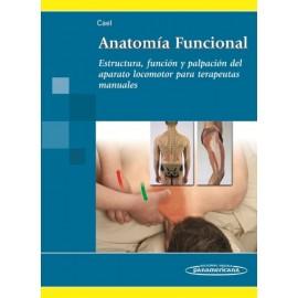 Anatomía Funcional. Estructura, función y palpación para terapeutas manuales
