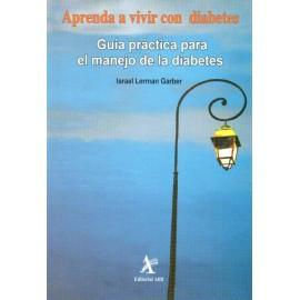Aprenda a vivir con diabetes. Guía práctica para el manejo de la diabetes