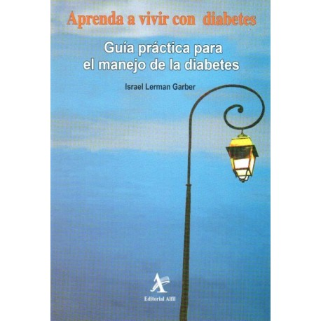 Aprenda a vivir con diabetes. Guía práctica para el manejo de la diabetes - Envío Gratuito