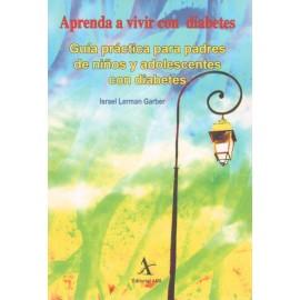 Aprenda a Vivir con Diabetes Guia Practica para Padres de Niños y Adolescentes - Envío Gratuito