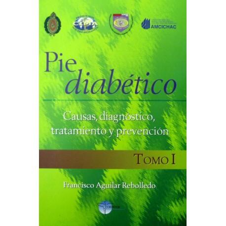 Pie diabético. Causas, diagnóstico, tratamiento y prevención. Tomo 1 - Envío Gratuito