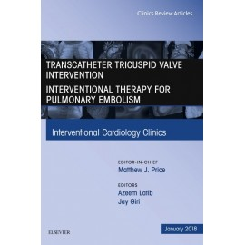 Transcatheter Tricuspid Valve Intervention / Interventional Therapy for Pulmonary Embolism, An Issue of Interventional Cardiolog