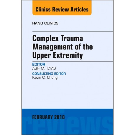 Complex Trauma Management of the Upper Extremity, An Issue of Hand Clinics, E-Book (ebook) - Envío Gratuito