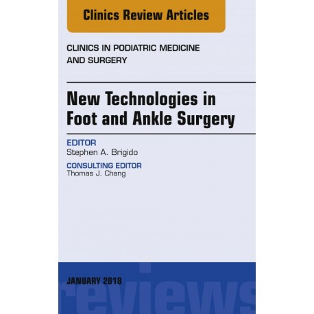 New Technologies in Foot and Ankle Surgery, An Issue of Clinics in Podiatric Medicine and Surgery, E-Book (ebook) - Envío Gratui