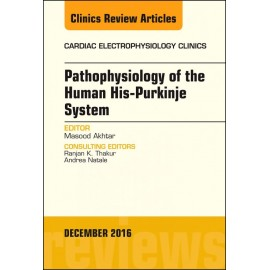 Pathophysiology of Human His-Purkinje System, An Issue of Cardiac Electrophysiology Clinics, E-Book (ebook)