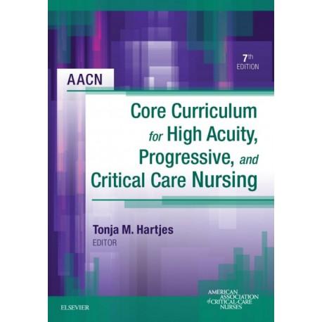 AACN Core Curriculum for High Acuity, Progressive and Critical Care Nursing - E-Book (ebook) - Envío Gratuito