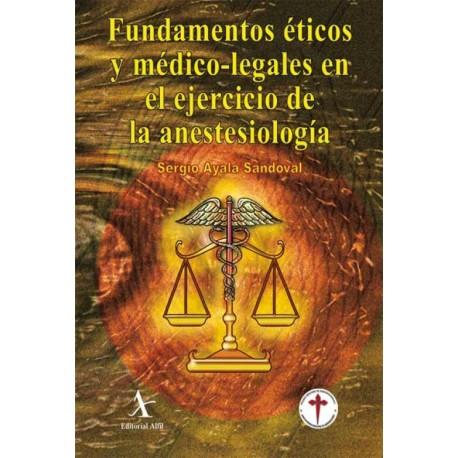 Fundamentos éticos y médico–legales en el ejercicio de la anestesiología - Envío Gratuito