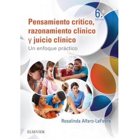 Pensamiento crítico, razonamiento clínico y juicio clínico un enfoque practico - Envío Gratuito