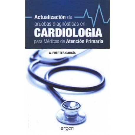 Actualizacion de pruebas diagnosticas en cardiologia para medicos de atencion - Envío Gratuito
