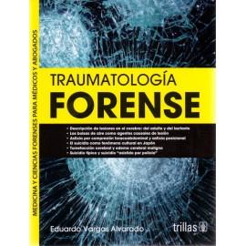 Traumatología forense. Medicina y ciencias forenses para médicos y abogados - Envío Gratuito