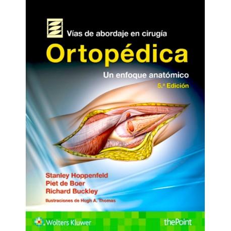 Vías de abordaje de cirugía ortopédica. Un enfoque anatómico - Envío Gratuito