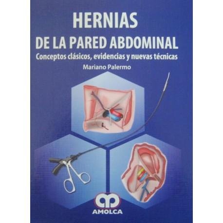 Hernias de la pared abdominal. Conceptos clásicos, evidencias y nuevas técnicas - Envío Gratuito