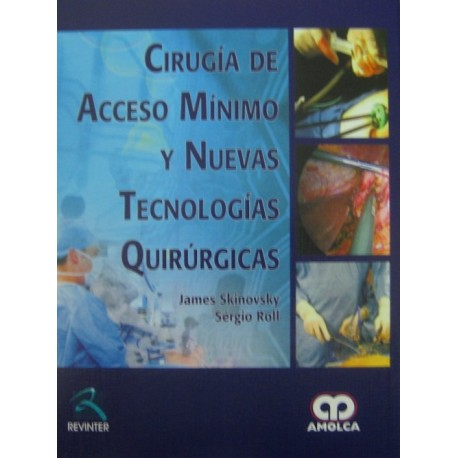 Cirugía de acceso mínimo y nuevas tecnologías quirúrgicas - Envío Gratuito