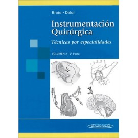 Instrumentacion Quirurgica. Tecnicas Por Especialidades. Volumen 2 - 2ª Parte