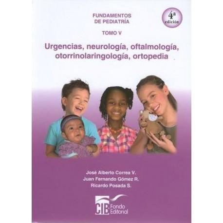 Fundamentos de pediatría Tomo V: Urgencias, Neurologia, Oftalmología, Otorrinolaringología, Ortopedia - Envío Gratuito