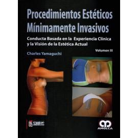Procedimientos estéticos mínimamente invasivos Vol. III: Conducta basada en la experiencia clínica