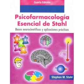 Psicofarmacología esencial de Stahl. Bases neurocientíficas y aplicaciones prácticas