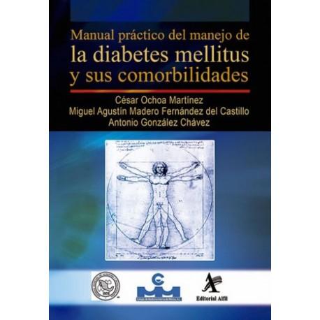 Manual práctico del manejo de la diabetes mellitus y sus comorbilidades - Envío Gratuito
